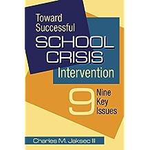 Toward Successful School Crisis Intervention: 9 Key Issues (English Edition)