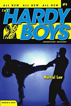"""Martial Law (The Hardy Boys: Undercover Brothers Book 9) (English Edition)"",作者:[Dixon, Franklin W.]"