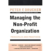 Managing the Non-Profit Organization: Principles and Practices (English Edition)