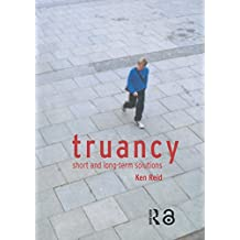 Truancy: Short and Long-term Solutions (English Edition)