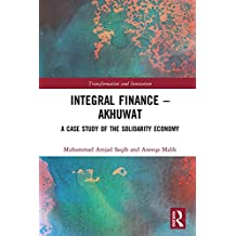 Integral Finance – Akhuwat: A Case Study of the Solidarity Economy (Transformation and Innovation) (English Edition)
