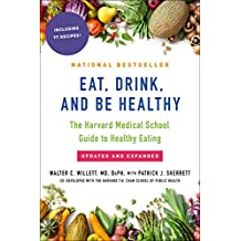 Eat, Drink, and Be Healthy: The Harvard Medical School Guide to Healthy Eating (English Edition)