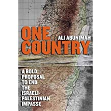One Country: A Bold Proposal to End the Israeli-Palestinian Impasse (English Edition)