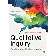 Qualitative Inquiry: Thematic, Narrative and Arts-Based Perspectives (English Edition)