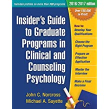 Insider's Guide to Graduate Programs in Clinical and Counseling Psychology (Insider's Guide to Graduate Programs in Clinical & Counseling Psychology) (English Edition)