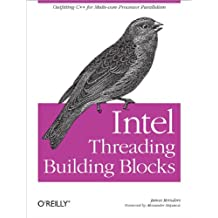 Intel Threading Building Blocks: Outfitting C++ for Multi-core Processor Parallelism (English Edition)