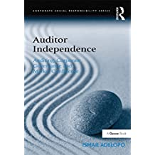 Auditor Independence: Auditing, Corporate Governance and Market Confidence (Corporate Social Responsibility) (English Edition)