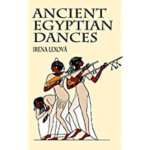 Ancient Egyptian Dances (English Edition)