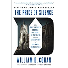 The Price of Silence: The Duke Lacrosse Scandal, the Power of the Elite, and the Corruption of Our Great Universities (English Edition)