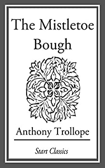 """The Mistletoe Bough (English Edition)"",作者:[Trollope,  Anthony]"