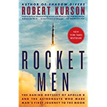 Rocket Men: The Daring Odyssey of Apollo 8 and the Astronauts Who Made Man's First Journey to the Moon (English Edition)