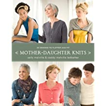 Mother-Daughter Knits: 30 Designs to Flatter and Fit (English Edition)
