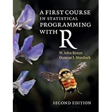 A First Course in Statistical Programming with R (English Edition)