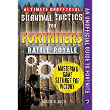 Ultimate Unofficial Survival Tactics for Fortniters: Mastering Game Settings for Victory (English Edition)