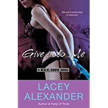 Give In To Me: A H.O.T. Cops Novel (English Edition)