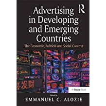 Advertising in Developing and Emerging Countries: The Economic, Political and Social Context (English Edition)