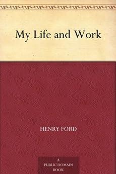 """My Life and Work (免费公版书) (English Edition)"",作者:[Ford,Henry]"