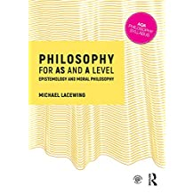 Philosophy for AS and A Level: Epistemology and Moral Philosophy (English Edition)