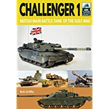 Challenger 1: British Main Battle Tank of the Gulf War (Tank Craft Book 21) (English Edition)