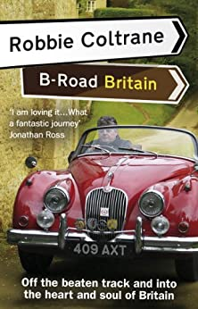 """Robbie Coltrane's B-Road Britain (English Edition)"",作者:[Coltrane, Robbie]"