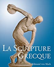 La Sculpture Grecque (French Edition)
