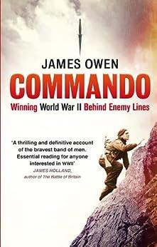 """Commando: Winning World War II Behind Enemy Lines (English Edition)"",作者:[Owen, James]"