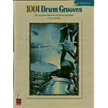 1001 Drum Grooves: The Complete Resource for Every Drummer (English Edition)