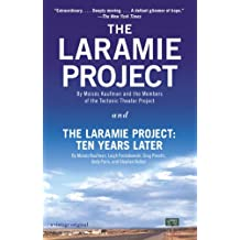 The Laramie Project and The Laramie Project: Ten Years Later (English Edition)