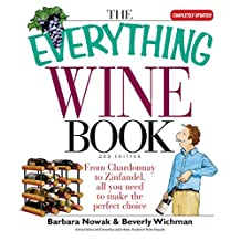 The Everything Wine Book: From Chardonnay to Zinfandel, All You Need to Make the Perfect Choice (Everything®) (English Edition)