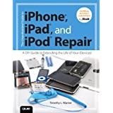 The Unauthorized Guide to iPhone, iPad, and iPod Repair: A DIY Guide to Extending the Life of Your iDevices!