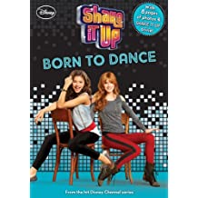 Shake It Up:  Born to Dance: With 8 pages of photos & Shake It Up trivia! (Junior Novel Book 4) (English Edition)