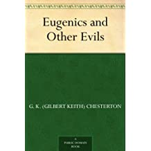 Eugenics and Other Evils (免费公版书) (English Edition)
