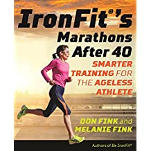 IronFit's Marathons after 40: Smarter Training for the Ageless Athlete (English Edition)