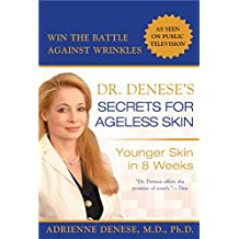 Dr. Denese's Secrets for Ageless Skin: Younger Skin in 8 Weeks (English Edition)