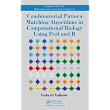 Combinatorial Pattern Matching Algorithms in Computational Biology Using Perl and R (Chapman & Hall/CRC Mathematical and Computational Biology) (English Edition)