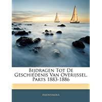Bijdragen Tot de Geschiedenis Van Overijssel, Parts 1883-1886