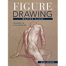Figure Drawing Master Class: Lessons in Life Drawing (English Edition)