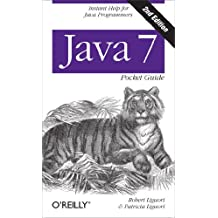 Java 7 Pocket Guide: Instant Help for Java Programmers (English Edition)