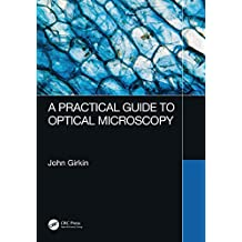 A Practical Guide to Optical Microscopy (English Edition)