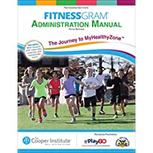 FitnessGram Administration Manual: The Journey to MyHealthyZone (English Edition)