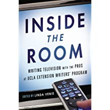 Inside the Room: Writing Television with the Pros at UCLA Extension Writers' Program (English Edition)