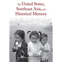 The United States, Southeast Asia, and Historical Memory