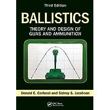 Ballistics: Theory and Design of Guns and Ammunition, Third Edition (English Edition)