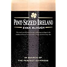Pint-Sized Ireland: In Search of the Perfect Guinness (English Edition)