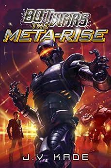 """The Meta-Rise (Bot Wars) (English Edition)"",作者:[J.V. Kade]"