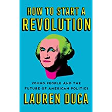 How to Start a Revolution: Young People and the Future of American Politics (English Edition)