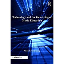 Technology and the Gendering of Music Education (English Edition)