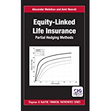 Equity-Linked Life Insurance: Partial Hedging Methods (Chapman and Hall/CRC Financial Mathematics Series) (English Edition)
