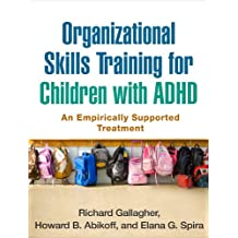 Organizational Skills Training for Children with ADHD: An Empirically Supported Treatment (English Edition)