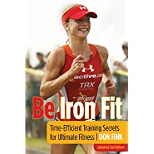 Be Iron Fit: Time-Efficient Training Secrets for Ultimate Fitness (English Edition)
